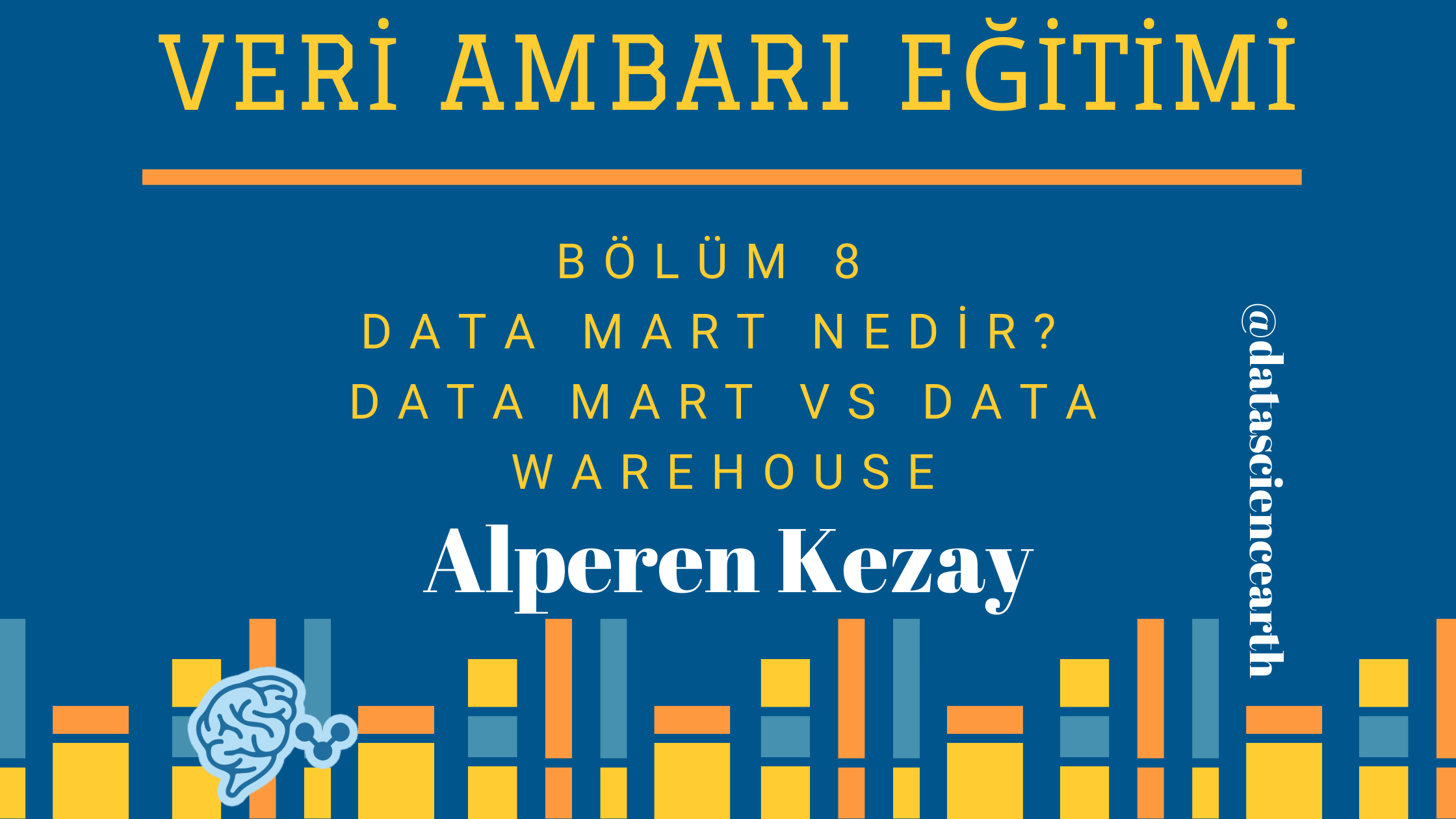 Data Mart Nedir? Data Mart VS Data Warehouse