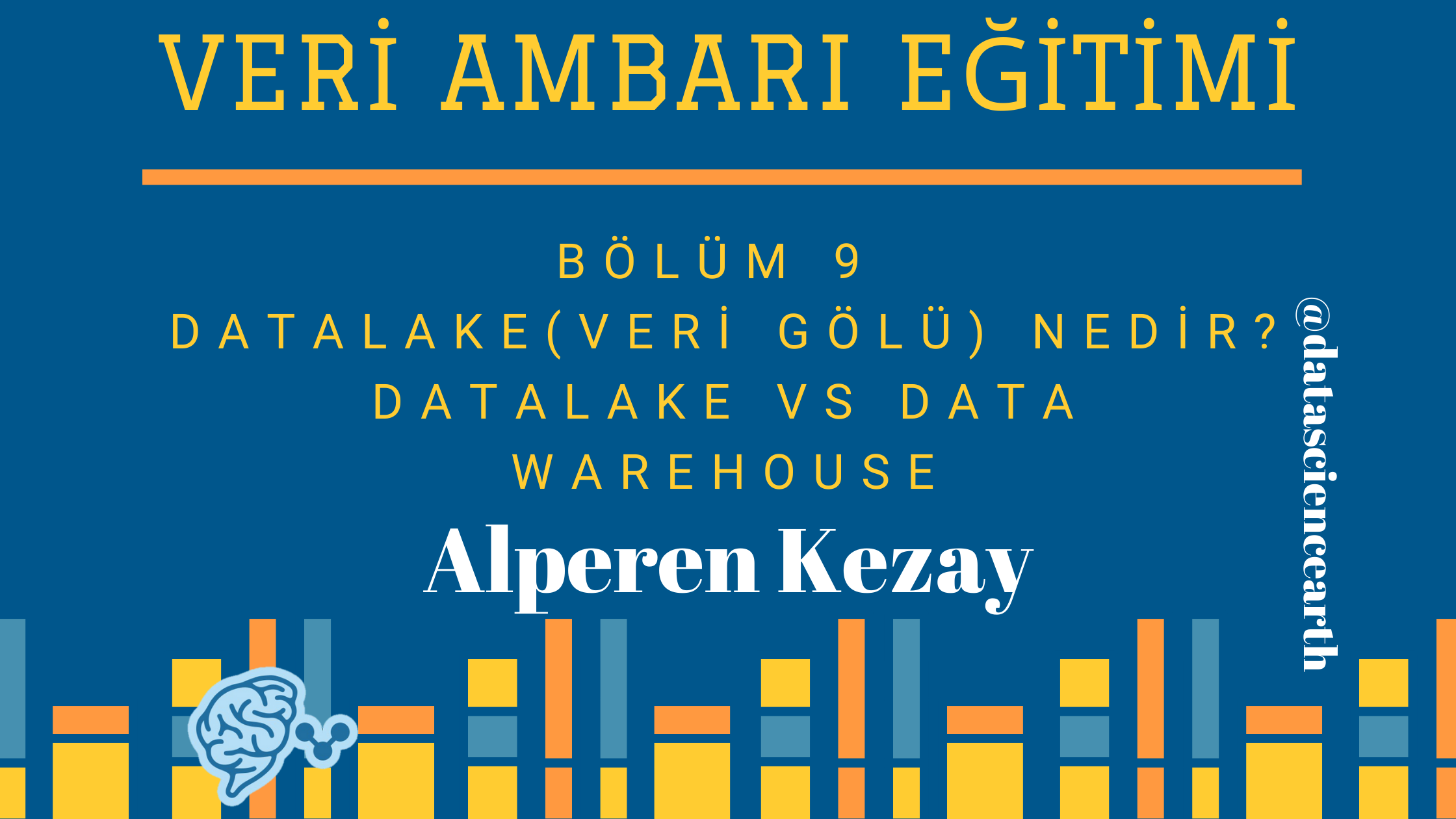 Data Lake ( Veri Gölü ) Nedir? Data Lake VS Data Warehouse